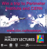 Winner of Massey Contest Gets a Trip to Perimeter Institute and CERN
